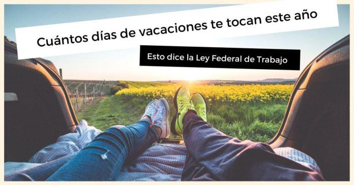 Cuántos días me tocan de vacaciones por año trabajado en México 2021 portada
