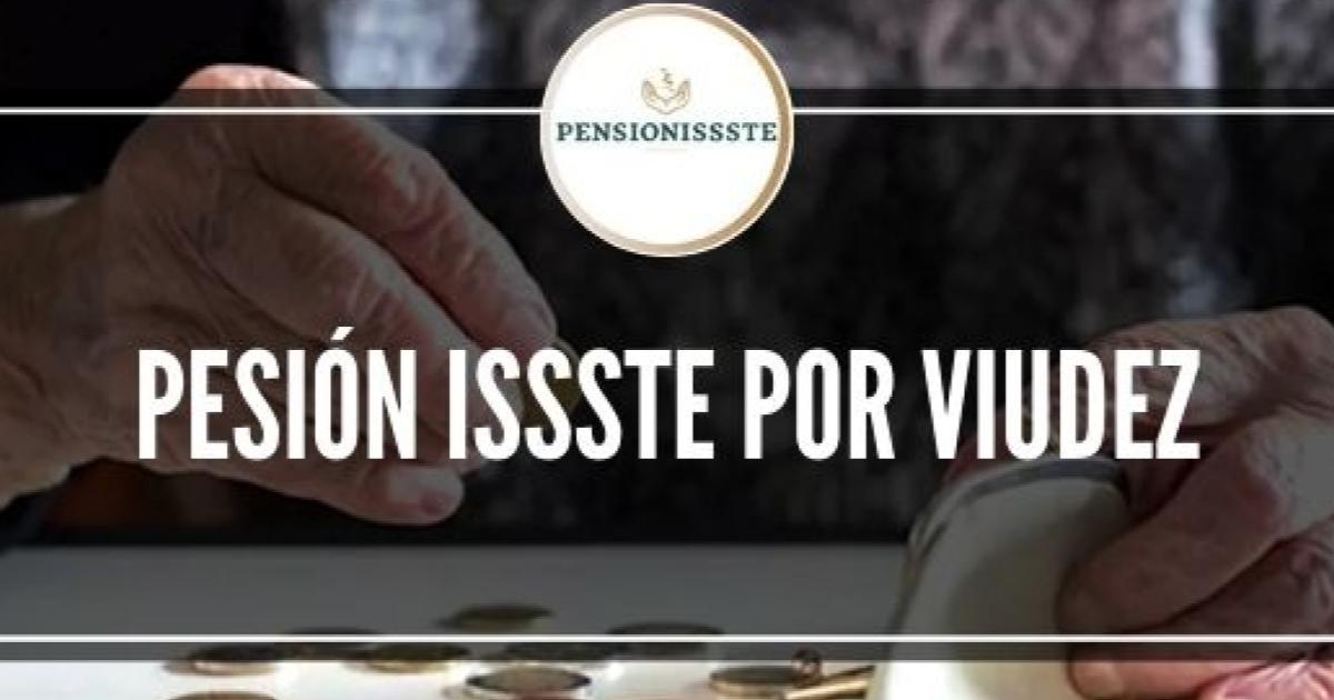 El-viacrusis-para-obtener-la-pensión-de-viudez-del-ISSSTE-Cómo-pedirla-2